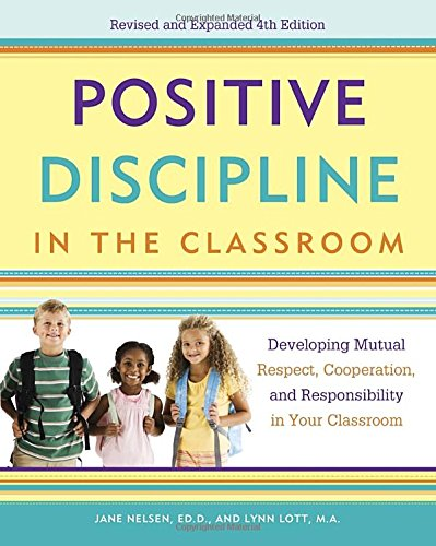 Positive Discipline in the Classroom: Developing Mutual Respect, Cooperation, and Responsibility in Your Classroom (Positive Discipline Library) (Positive Discipline Nelson compare prices)