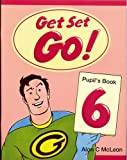 Alan C. McLean Get Set - Go!: 6: Pupil's Book: Pupil's Book Level 6