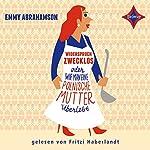 Widerspruch zwecklos oder Wie man eine polnische Mutter überlebt | Emmy Abrahamson