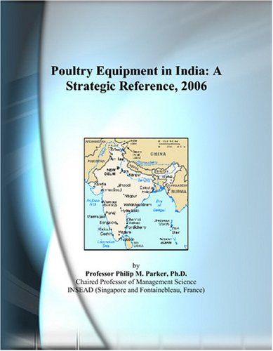 Poultry Equipment in India: A Strategic Reference, 2006