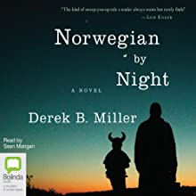 Norwegian by Night (       UNABRIDGED) by Derek B. Miller Narrated by Sean Mangan