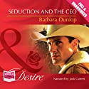 Seduction and the CEO (       UNABRIDGED) by Barbara Dunlop Narrated by Jack Garrett