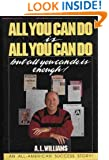 All You Can Do Is All You Can Do, but All You Can Do Is Enough!