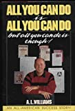 img - for All You Can Do Is All You Can Do, but All You Can Do Is Enough! book / textbook / text book