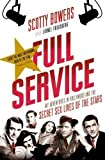 img - for Full Service: My Adventures in Hollywood and the Secret Sex Lives of the Stars by Bowers, Scotty, Friedberg, Lionel (2013) Paperback book / textbook / text book