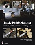 img - for Basic Knife Making: From Raw Steel to a Finished Stub Tang Knife book / textbook / text book
