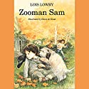 Zooman Sam Audiobook by Lois Lowry Narrated by Bryan Kennedy