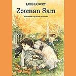 Zooman Sam | Lois Lowry