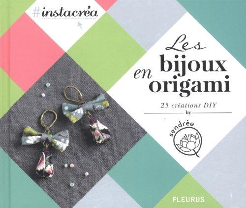 Les bijoux en origami : 25 créations DIY