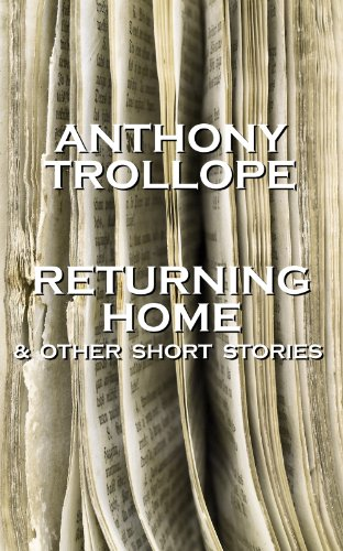 Anthony - Anthony Trollope - Returning Home And Other Short Stories