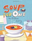 Soup for One (0762443545) by Long, Ethan