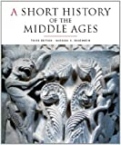 A Short History of the Middle Ages, Third Edition