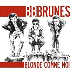 BB Brunes - Blonde comme moi