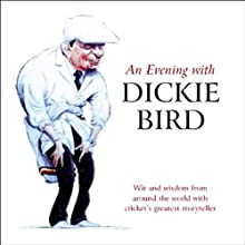 An Evening with Dickie Bird Audiobook by Dickie Bird Narrated by Dickie Bird