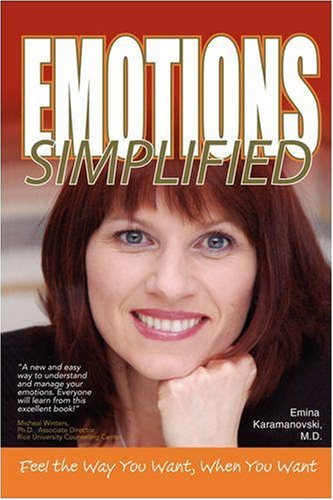 Emotions Simplified: Feel the Way You Want When You Want