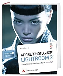 Adobe Photoshop Lightroom 2 - Das offizielle Handbuch für Fotografen (DPI Grafik)