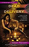 Dead on Delivery (A Messenger Novel)