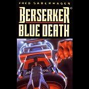 Berserker Blue Death | [Fred Saberhagen]