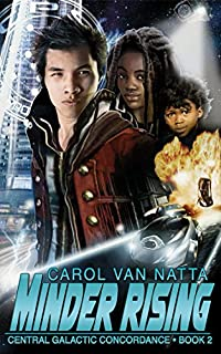 Minder Rising: Central Galactic Concordance Book 2 by Carol Van Natta ebook deal
