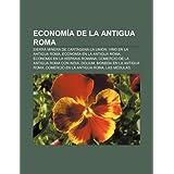 Econom a de La Antigua Roma: Sierra Minera de Cartagena-La Uni N, Vino En La Antigua Roma, Econom a En La Antigua...