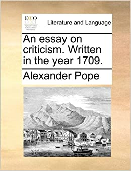 An Essay on Criticism by Alexander Pope (eBook) - Lulu