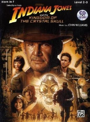 Indiana Jones and the Kingdom of the Crystal Skull Instrumental Solos: Horn in F (Book & CD) (Pop Instrumental Solo)