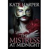 The Mistress At Midnight (Midnight Masquerade Series Book 3) ~ Kate Harper