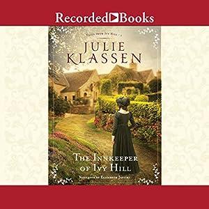 The Innkeeper of Ivy Hill: Tales From Ivy Hill, Book 1 Hörbuch von Julie Klassen Gesprochen von: Elizabeth Jasicki