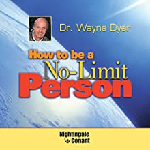 How to Be a No-Limit Person Speech by Wayne W. Dyer Narrated by Wayne W. Dyer