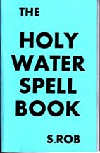 The Holy Water Spell Book by robs242