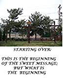 img - for STARTING OVER: This is the beginning of the sweet message, but what is the beginning (The Trilogy Book 1) book / textbook / text book