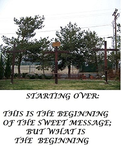 STARTING OVER: This is the beginning of the sweet message, but what is the beginning (The Trilogy Book 1)