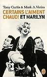 echange, troc Tony Curtis, Mark Vieira - Certains l'aiment chaud ! et Marilyn