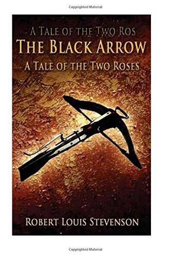 The Black Arrow-A Tale Of The Two Roses