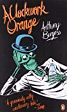 Anthony Burgess A Clockwork Orange (Penguin Essentials)