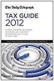Cover of Daily Telegraph Tax Guide 2012, The by David Genders 0749465743