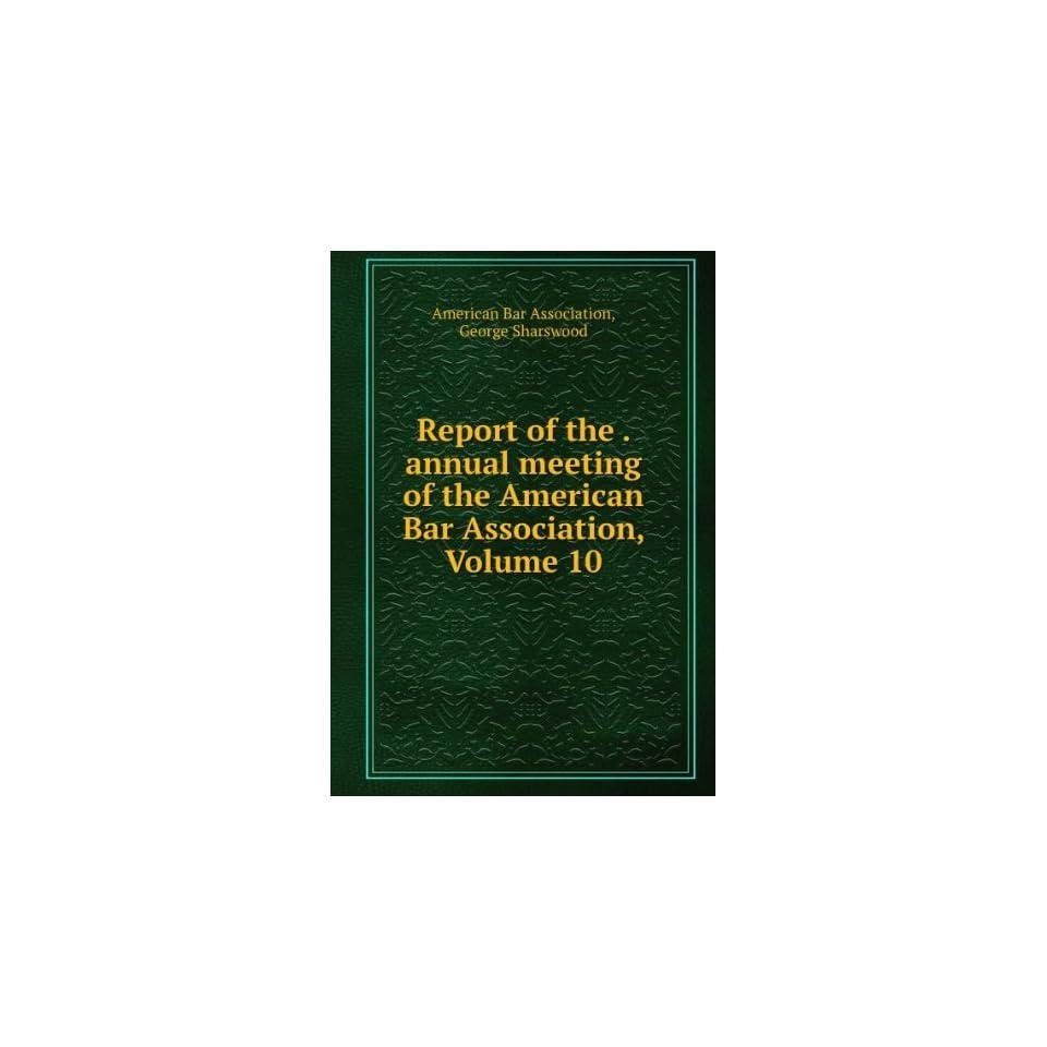American Bar Association, Volume 10 George Sharswood American Bar