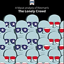 A Macat Analysis of David Riesman's The Lonely Crowd: A Study of the Changing American Character Audiobook by Jarrod Homer Narrated by  Macat.com