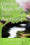 Garden Magic In Your Backyard!: The Experts tell you how.