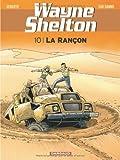 echange, troc Van Hamme, Denayer - Wayne Shelton, Tome 10 : La rançon