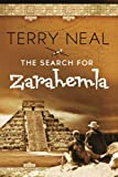 The Search for Zarahemla: Romance, suspense, and adventure, set in the archeological ruins of the Yucatan, and the steaming jungles of Guatemala and Belize
