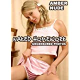 Nude and Naked Homework with Amber (Striptease Photos) (Naked & Stripping Nude Photo Book) ~ Blake Cross
