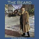 The Beard Hörbuch von Hugh Walpole Gesprochen von: Cathy Dobson