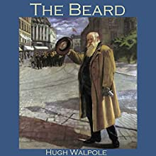 The Beard Audiobook by Hugh Walpole Narrated by Cathy Dobson
