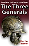 The Three Generals: Book Two of the Scipio Africanus Trilogy
