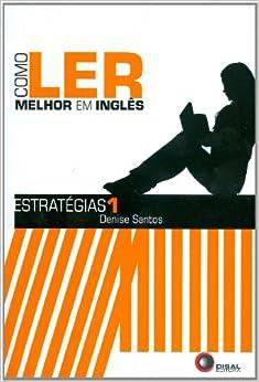 Como Ler Melhor em Inglês. Estratégias 1 (Em Portuguese do