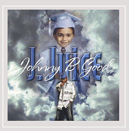 J.Juice - Johnny B Good [Explicit]