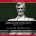 Abraham Lincoln: A Presidential Life | James McPherson