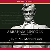 Abraham Lincoln: A Presidential Life | [James McPherson]