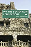 Connecticut Off the Beaten Path®, 8th: A Guide to Unique Places (Off the Beaten Path Series)